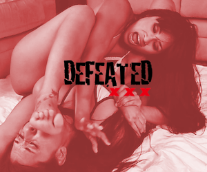 Defeated XXX